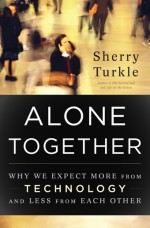Sherry Turkle of MIT: The human cost of social technology