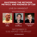 Live G+ Hangout: Mastering the Methods, Metrics, and Madness of CSR