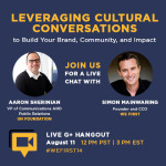 Live G+ Hangout: Leveraging Cultural Conversations to Build Your Brand, Community, and Impact